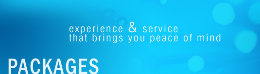 PACKAGES - experience & service that brings you peace of mind